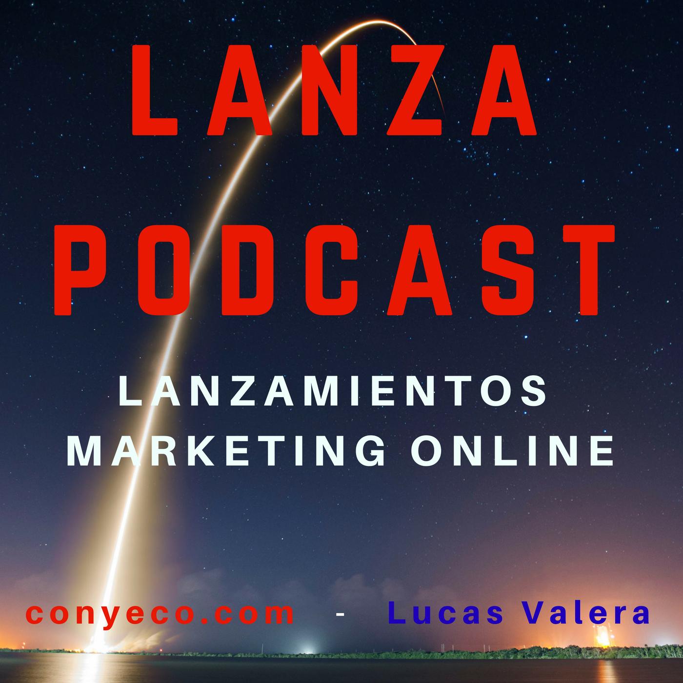 LanzaPodcast es el Programa sobre Lanzamientos de Marketing Online