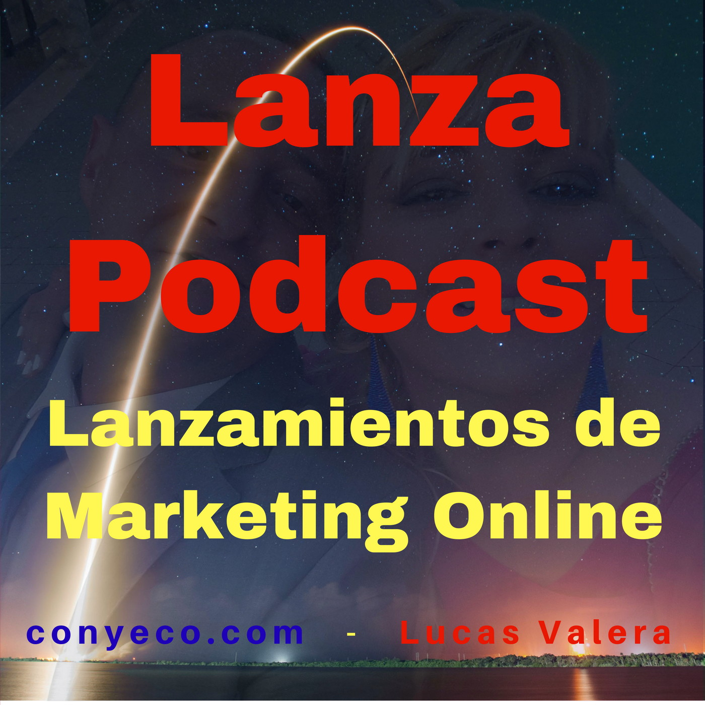 LanzaPodcast-Lanzamientos-Marketing-Online-conyeco.com-Lucas-Valera