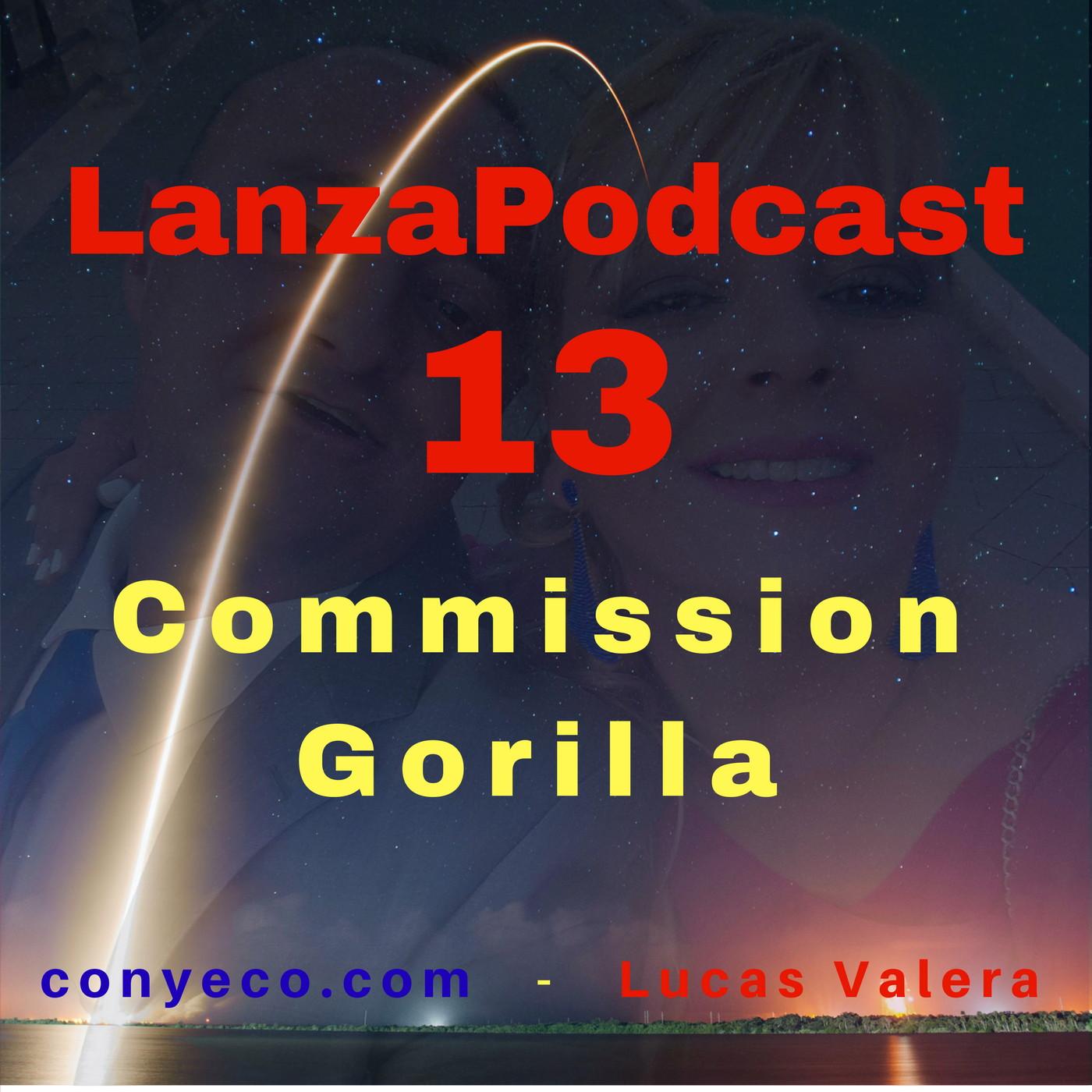 LanzaPodcast-13-Commission-Gorilla-conyeco.com-Lucas-Valera