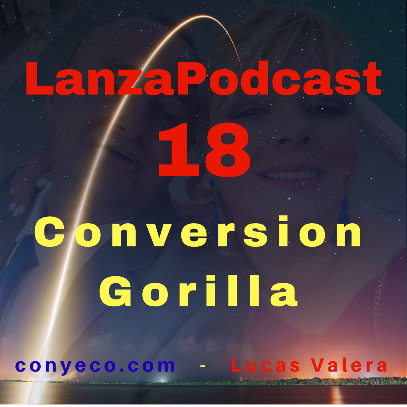 LanzaPodcast-18-Conversion-Gorilla-conyeco.com-Lucas-Valera