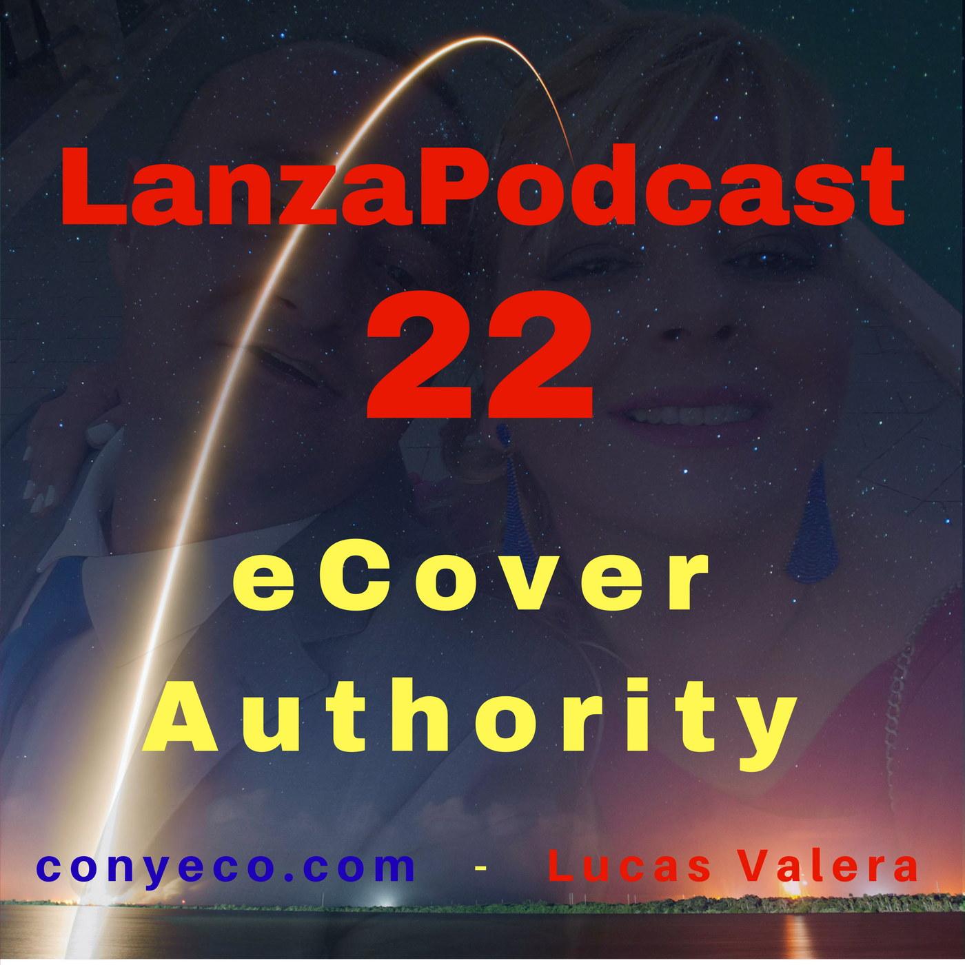 LanzaPodcast-22-eCoverAuthority-conyeco.com-Lucas-Valera