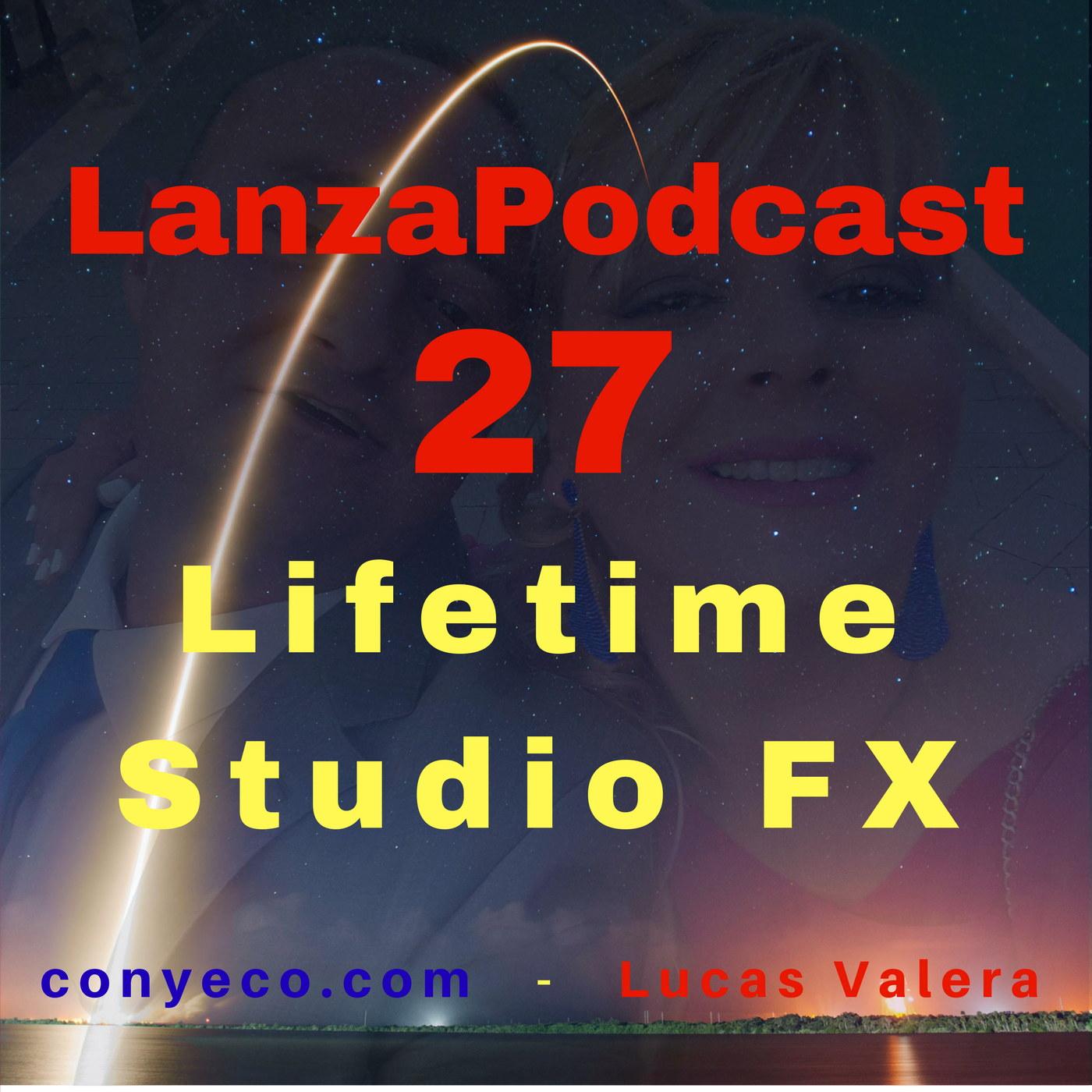 LanzaPodcast-27-Lifetime-Studio-FX-conyeco.com-Lucas-Valera